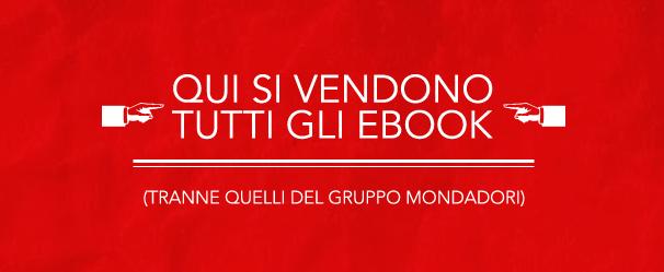 Polemiche digitali italiane: Mondadori non rinnova il contratto con Ultima Books